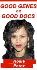 Good Genes: Rosie Perez