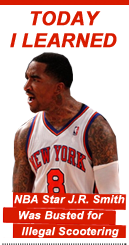 Today I Learned: NBA Star J.R. Smith Was Busted for Illegal Scootering