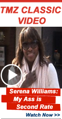 Video Lightbox: Serena Williams -- My Ass Is Second Rate