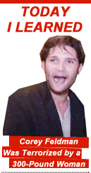 Today I Learned: Corey Feldman Was Terrorized by a 300-Pound Woman