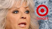 Paula Deen -- Target's Dropping Me Too!