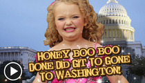 'Honey Boo Boo' -- Welcome to the White (Trash) House