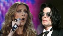 Celine Dion -- Bigger Than Michael Jackson -- So Says AEG