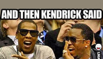 Diddy -- MOCKS Kendrick Lamar ... You're a JOKE!!!!