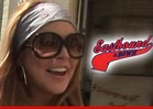 Lindsay Lohan -- Her Ass Was a F****** Champion on 'E
