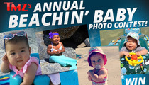 TMZ's Annual Beachin' Baby Contest -- Enter to WIN!
