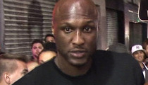 Lamar Odom -- So Bad ... Crack Dealer Cut Him Off