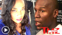 Floyd Mayweather Jr.'s Baby Mama to GF -- Karma's a Bitch ... And So Is Floyd's Penis