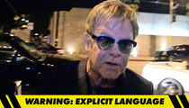 Elton John -- ANOTHER F-BOMB TIRADE
