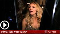 Brandi Glanville -- Drunkenly Attacks Joanna Krupa's Vagina