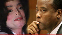 Conrad Murray to Michael Jackson Estate -- IT'S YOUR FAULT I'm Blabbing About MJ's Penis