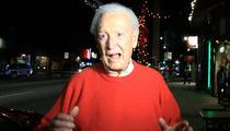 Bob Barker -- I'm Turning 90 ... and I Could STILL Beat Adam Sandler's Ass!!