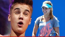 Justin Bieber -- Stoked That Tennis Star Digs Him ... I'll Be In Touch