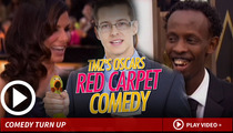 The Oscars -- Red Carpet Dying for Laughs