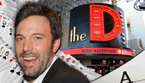 Ben Affleck -- Play Blackjack Downtown, You Can Count on Us!