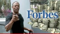 Forbes to Dr. Dre -- Not So Fast ... You're No Billionaire