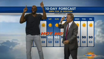 NBA Star Quincy Pondexter Does The Weather ... 'IT'S HOTTTTSA!'