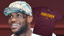 LeBron James -- 'FOR6IVEN' Shirts Explode ... Website Breaks from Traffic Eruption