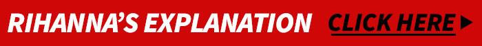 0715-rihanna-explination-click-here-2
