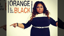 Pop Off Chick Tanisha Thomas -- Lies Lies! She's Not Joining 'Orange is the New Black' Cast