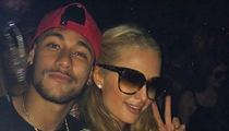 Neymar -- My Back Is Good Enough to Party with Paris Hilton