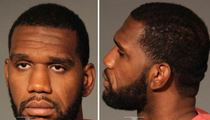 Greg Oden -- Arrested for Brutalizing Ex-Girlfriend
