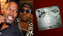 Jamie Foxx & 2 Chainz  -- Major Party Buzz ... New Song Copies Old Song