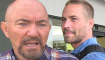 Paul Walker -- Anchors Aweigh, My Boy ... Dad Sells Leisure Boat