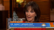 Nancy Snyderman -- I'm Sorry for Breaking  Ebola Quarantine ... BUT