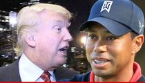 Tiger Woods -- I'm Working for Donald Trump!