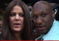 Khloe Kardashian -- I'd Still Divorce Lamar Odom ... If I Could Fi