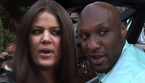 Khloe Kardashian -- I'd Still Divorce Lamar Odom ... If I Could Find Him