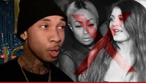 Tyga -- I Got My Own Reality Show ... Kylie Jenner and Blac Chyna Personae Non Gratae