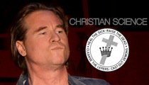 Val Kilmer -- Family Believes Religion Is Killing Him