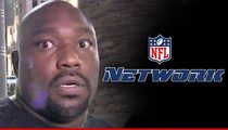 Warren Sapp -- NFL Network Employees ... We're Glad He's Gone