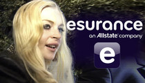 Lindsay Lohan -- I Got Esurance to Donate $10K to My Community Service Org