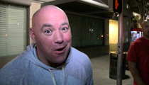 Dana White -- Laila Ali Should Call Me ... Let's Make Rousey Fight Happen