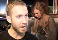 Calvin Harris -- Taylor Swift is Fine, And She's Good for