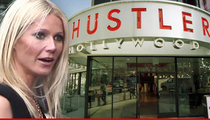 Gwyneth Paltrow -- I'm Destroying Hustler For a New Club You Can't Afford