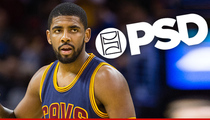 Kyrie Irving -- I'm In the Underwear Biz ... Trust Me With Your Junk!