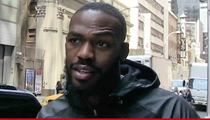 Jon Jones -- Arrest Warrant Filed ... Victim Has Broken Arm