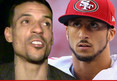 Matt Barnes -- Beefin' With Colin Kaepernick .