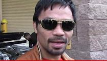 Manny Pacquiao -- Hit with Class Action Suit ... You Screwed Viewers & Gamblers (UPDATE)