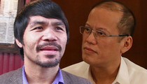 Filipino Prez To Manny -- Retire Right Now ... Before You End Up like Muhammad Ali