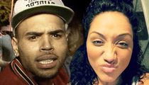 Chris Brown -- Baby Mama Claims Deadbeat Dad ... He Says She's Money Hungry