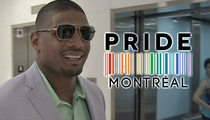 Michael Sam -- Montreal Pride Parade ... 'Be Our Guest Of Honor'