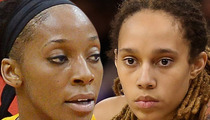 Glory Johnson to Brittney Griner -- You Don't Deserve Annulment ... We're in This Together