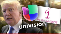 Donald Trump -- Burned by 'Mexicans' Rant ... Univision Pulls Out of Miss USA
