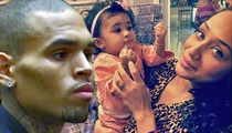 Chris Brown's Baby Mama -- Royalty's Not Safe Around His 'Gang' Friends
