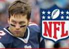 Tom Brady -- Sues NFL ... My Suspension Is B.S.